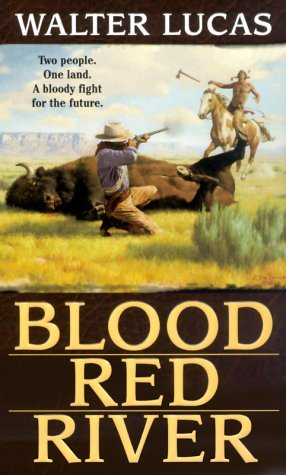Blood Red River - Walter Lucas