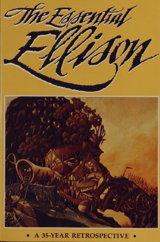 The Essential Ellison by Harlan Ellison