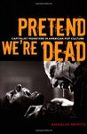 Pretend We're Dead by Annalee Newitz