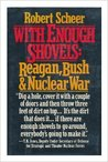 With Enough Shovels: Reagan, Bush, and Nuclear War