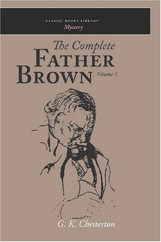 The Complete Father Brown Volume 1 by G.K. Chesterton