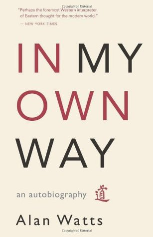 Free Download In My Own Way: An Autobiography by Alan W. Watts DJVU