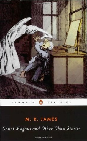 Count Magnus and Other Ghost Stories by M.R. James