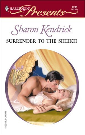Surrender To The Sheikh by Sharon Kendrick