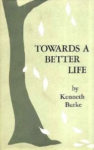 Towards a Better Life by Kenneth Burke