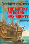 The Mutiny on Board HMS Bounty (Great Illustrated Classics)