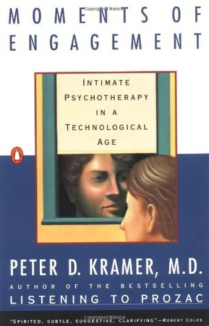 Moments of Engagement by Peter D. Kramer