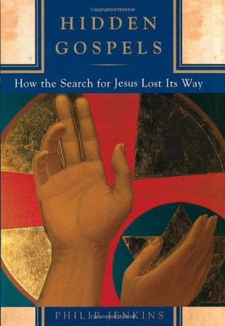 Hidden Gospels by Philip Jenkins