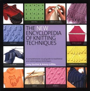 The New Encyclopedia of Knitting Techniques by Lesley Stanfield