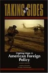 Taking Sides: Clashing Views in American Foreign Policy