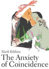The Anxiety of Coincidence (Floating Wolf Quarterly Chapbooks)