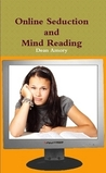 Online seduction through mind reading by Dean Amory