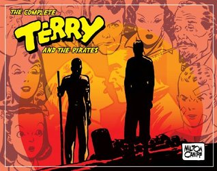 The Complete Terry and the Pirates, Vol. 4 by Milton Caniff