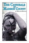 The Cannibals of Madison County