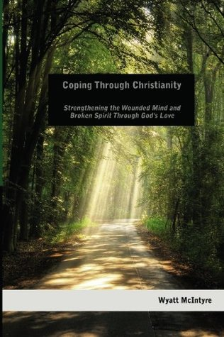 Coping Through Christianity by Wyatt McIntyre