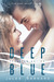Deep Blue (Blue Series, #1)