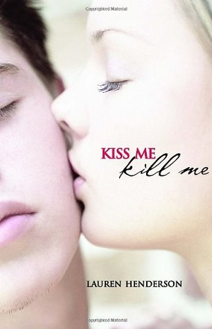 Kiss Me Kill Me by Lauren Henderson