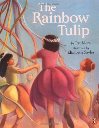 The Rainbow Tulip by Pat Mora