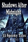 Shadows After Midnight (After Midnight Anthologies)