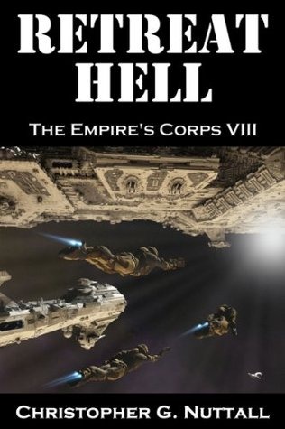 Empires Corps 08 - Retreat Hell - Christopher G. Nuttall