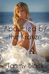 Abducted by the Kraken by Tammy Black