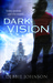 Dark Vision by Debbie   Johnson