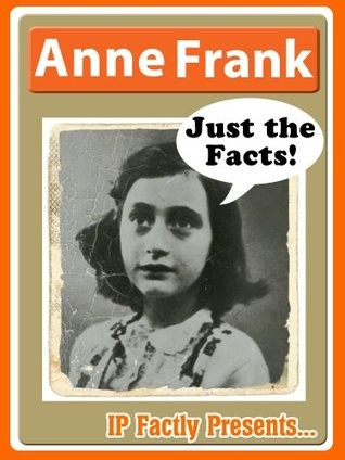 Anne Frank - Biography for Kids - Just the Facts! by IP ...