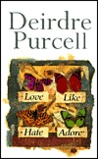 Love Like Hate Adore by Deirdre Purcell