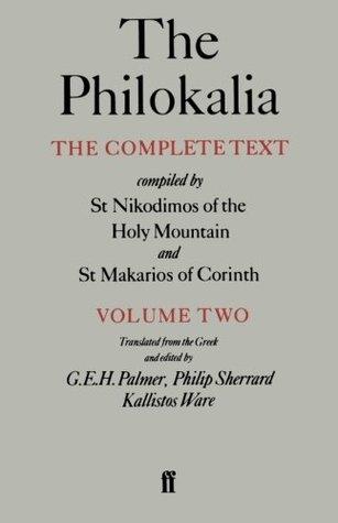 The Philokalia, Volume 2: The Complete Text; Compiled by St. Nikodimos of the Holy Mountain & St. Markarios of Corinth