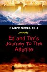 Ed and Tim's Journey to the Afterlife