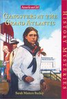 Gangsters at the Grand Atlantic (American Girl History Mysteries, #20)