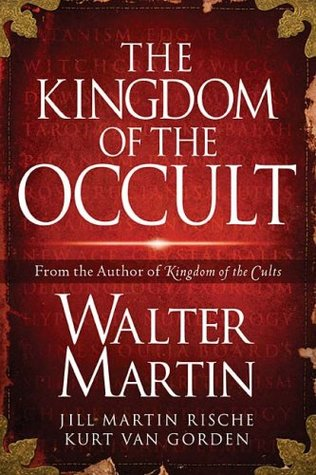 The Kingdom of the Occult by Walter Ralston Martin