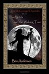 The Witch and the Waking Tree (The McGunnegal Chronicles, #3)