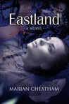 Eastland by Marian Manseau Cheatham