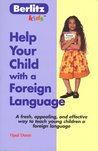 Help Your Child with a Foreign Language: Teach a Foreign Language Naturally and Easily from Home (Berlitz Kids)