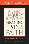 A Brief Inquiry into the Meaning of Sin & Faith with On My Religion