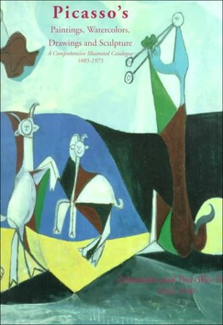 Picasso's Paintings, Watercolors, Drawings & Sculpture: Liberation & Post-War Years, 1944-1949 (Picasso's Paintings, Watercolors, Drawings and Sculpture)