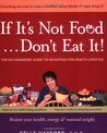If it's Not Food. . . Don't Eat It!: The No-Nonsense Guide to an Eating-for-Health Lifestyle