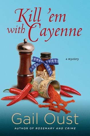 Kill 'Em with Cayenne: A Spice Shop Mystery