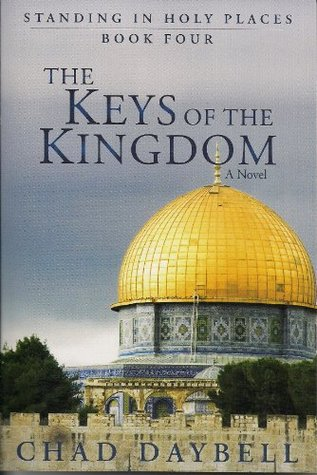 Download The Keys of the Kingdom (Standing in Holy Places, 4) by Chad Daybell PDF
