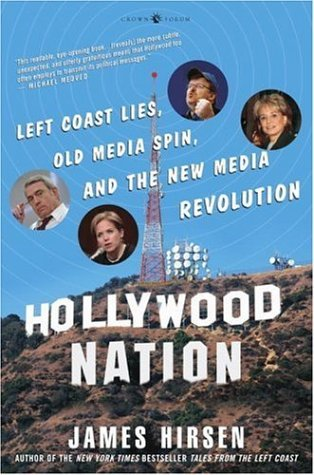 Hollywood Nation: Left Coast Lies, Old Media Spin, and New Media Revolution