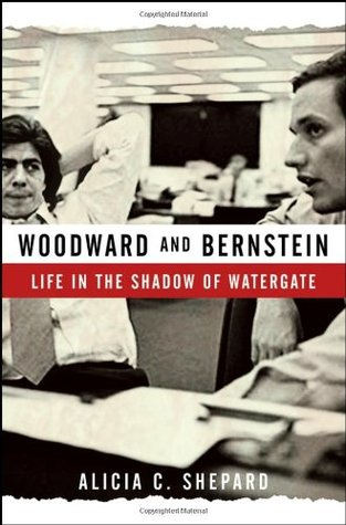 Woodward and Bernstein by Alicia C. Shepard