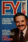 F.Y.I. For Your Information: Unexpected Answers to Everyday Questions (Based on the award-winning ABC-TV Program with Hal Linden) (For Your Information)