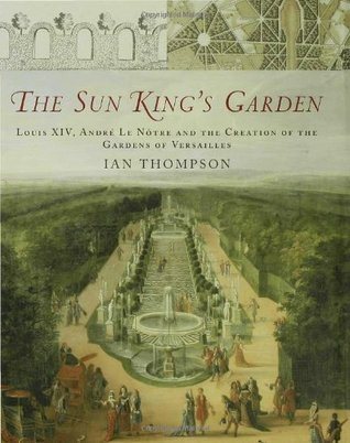 The Sun King's Garden by Ian Thompson
