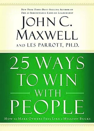 25 Ways to Win with People (International Edition): How to Make Others Feel Like a Million Bucks