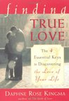 Finding True Love: The 4 Essential Keys to Discovering the Love of Your Life