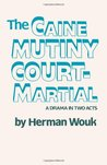 The Caine Mutiny Court-Martial by Herman Wouk