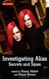 Investigating Alias: Secrets and Spies