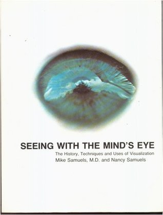 Seeing with Mind's Eye by Michael Samuels