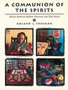 A Communion of the Spirits: African-American Quilters, Preservers, and Their Stories
